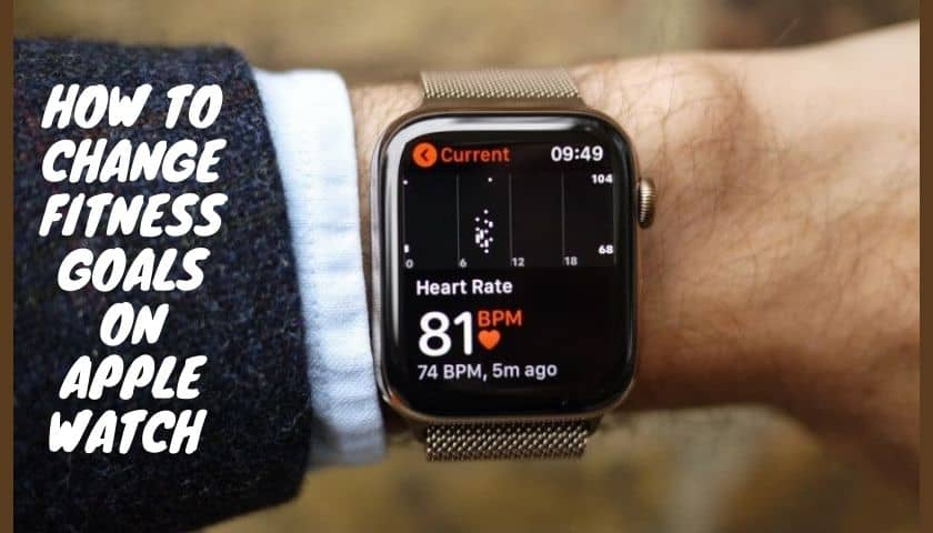 How Change Fitness Goals On Apple Watch