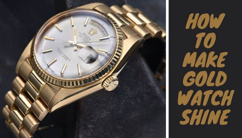 How to Make Gold Watch Shine