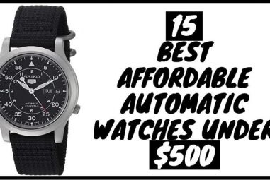 15 Best Affordable Automatic Watches Under $500 | Reviews
