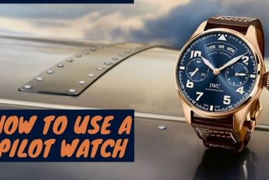 How to Use a Pilot Watch to Get the Most out of It?